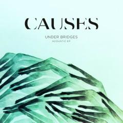Under Bridges Acoustic -  EP - Causes