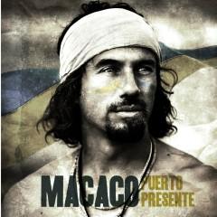 Puerto Presente EP - Macaco
