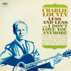 Less And Less And I Don't Love You Anymore - Charlie Louvin