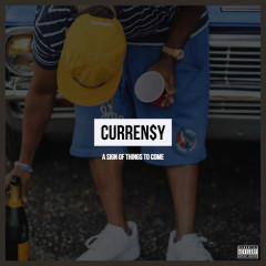A Sign Of Things To Come (Single) - Curren$y