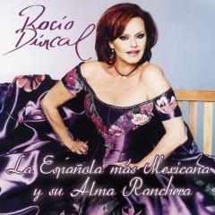 Rocio Durcal La Espanõla Mas Mexicana Y Su Alma Ranchera - Rocío Dúrcal