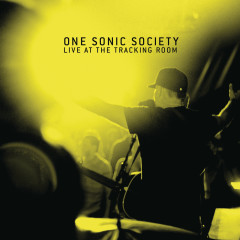 Live At The Tracking Room - One Sonic Society