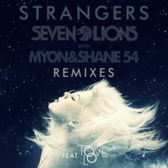 Strangers (Remixes) - Seven Lions, Myon, Shane 54, Tove Lo