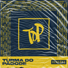 Versoẽs do TDP - Turma do Pagode