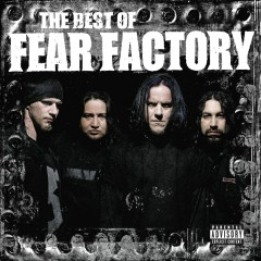 The Best of Fear Factory - Fear Factory