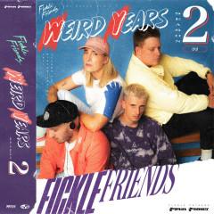 Weird Years (Season 2) - Fickle Friends