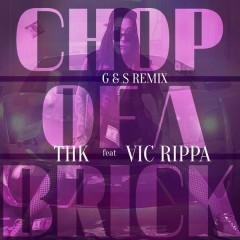 Chop Of A Brick (The Remixes) - THK