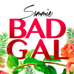 Bad Gal (Single) - Sammie