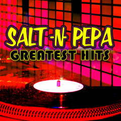 Greatest Hits - Salt-N-Pepa