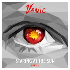 Staring At The Sun (Remixes) - Vanic