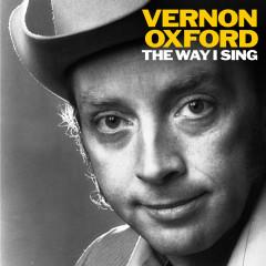 The Way I Sing - Vernon Oxford
