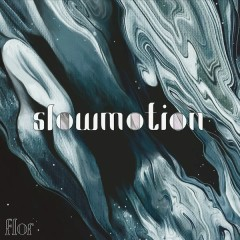 Slow Motion (Single) - Flor