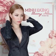 Mình Đừng Thương Nhau (Single) - Võ Kiều Vân