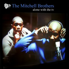 Alone With The TV (CD1) - The Mitchell Brothers
