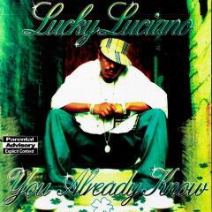 You Already Know - Lucky Luciano