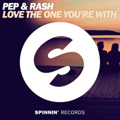Love The One You're With - Pep & Rash