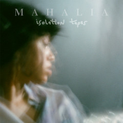 Isolation Tapes - Mahalia