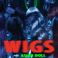 Wigs - A$AP Ferg, Asian Doll