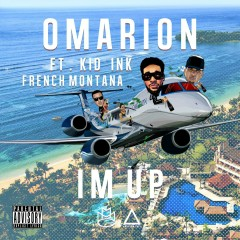I'm Up (feat. Kid Ink & French Montana) - Omarion
