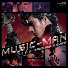 Wang Leehom 2008 MUSIC-MAN World Tour (Live) - Leehom Wang