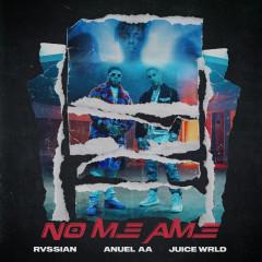No Me Ame - Rvssian, Anuel AA, Juice WRLD