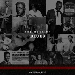 American Epic: The Best of Blues - Various Artists