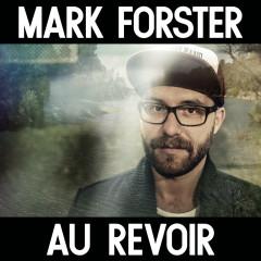 Au Revoir - Mark Forster