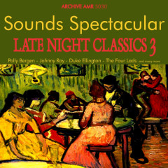Sounds Spectacular: Late Night Classics Volume 3 - Various Artists
