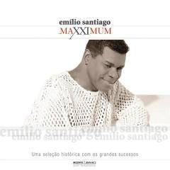 Maxximum - Emílio Santiago - Emílio Santiago