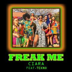 Freak Me (feat. Tekno) - Ciara, Tekno