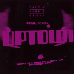 Uptown (Calvin Harris Remix) - Primal Scream