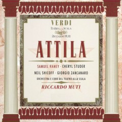 Verdi - Attila - Riccardo Muti, Samuel Ramey, Cheryl Studer, Giorgio Zancanaro, Neil Shicoff