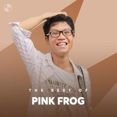 Những Bài Hát Hay Nhất Của Pink Frog