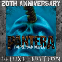 Far Beyond Driven (20th Anniversary Deluxe Edition) - Pantera