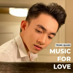 Music For Love - Trung Quang