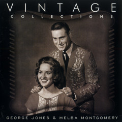 Vintage Collections - George Jones, Melba Montgomery