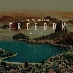 Freedom (Radio Edit) - Victor Porfidio,Losh,Felix