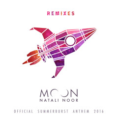 Moon (Official Summerburst Anthem / 2016 / Remixes) - Natali Noor