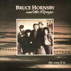The Way It Is - Bruce Hornsby,The Range