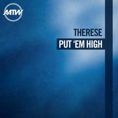 Put 'Em High (Remixes) - Therese