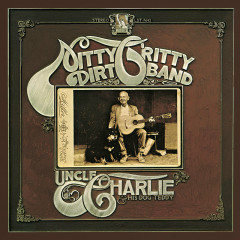Uncle Charlie And His Dog Teddy (Remastered) - Nitty Gritty Dirt Band