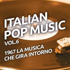 1967 La musica che gira intorno - Italian pop music, Vol. 6