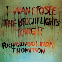 I Want To See The Bright Lights (Extended Edition) - Richard & Linda Thompson
