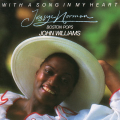 With A Song In My Heart - Jessye Norman, Boston Pops Orchestra, John Williams