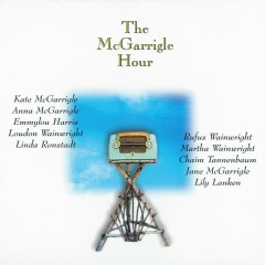 The McGarrigle Hour - Kate & Anna McGarrigle