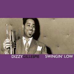 Swingin' Low - Dizzy Gillespie