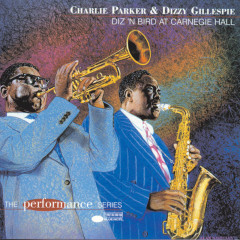 Diz 'N Bird At Carnegie Hall (Remastered) - Charlie Parker, Dizzy Gillespie