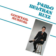 Cocktail Musical - Pablo Beltrán Rúiz y Su Orquesta