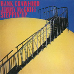 Steppin' Up - Hank Crawford, Jimmy McGriff