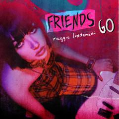 Friends Go - Maggie Lindemann